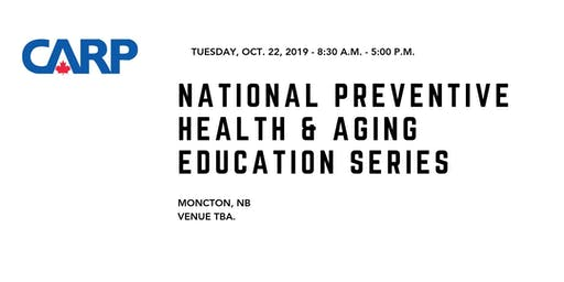 National Preventive Health & Aging Education Series - Moncton