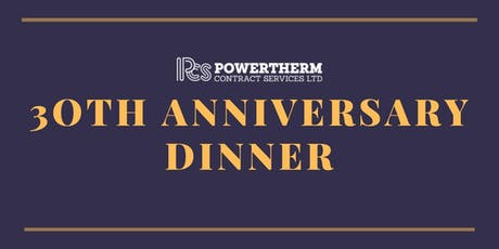 Powertherm 30th Anniversary Dinner tickets