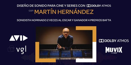 Diseño de Sonido para Cine y Series con Martín Hernández, destacado sonidista nominado al OSCAR. entradas