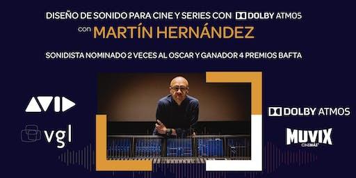 Diseño de Sonido para Cine y Series con Martín Hernández, destacado sonidista nominado al OSCAR.