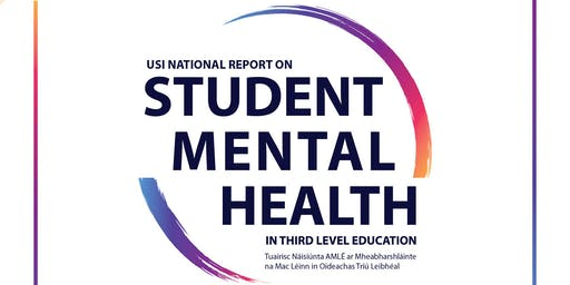 Launch: USI National Report on Student Mental Health in 3rd Level Education