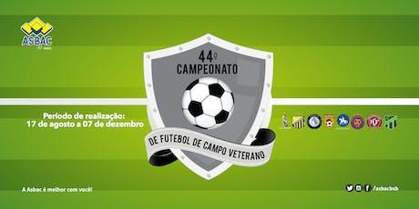 44º Campeonato de Futebol de Campo Veterano da Asbac ingressos