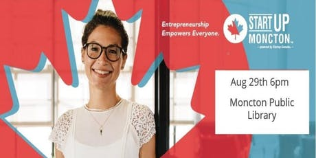 Startup Greater Moncton Event Aug 29th 2019 tickets