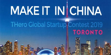 Make It In China - THero Global Startup Contest 2019 Toronto  tickets
