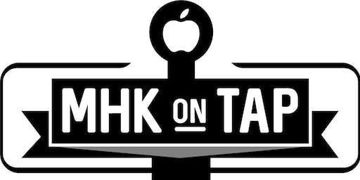 MHK on Tap