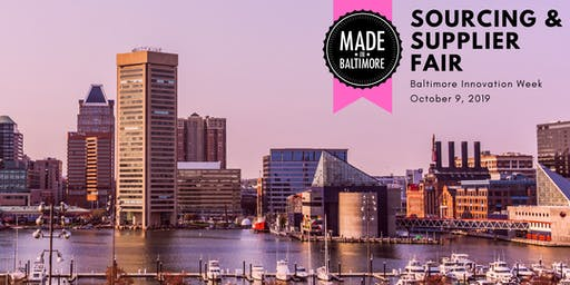 VENDORS: Made In Baltimore Sourcing & Supplier Fair