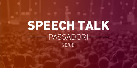 Speech Talk Passadori ingressos