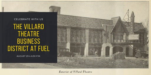 Celebrate The Villard Theatre Business District at Fuel