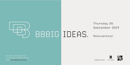 BBBig Ideas - LeedsBID and Bettakultcha presents Reinvention