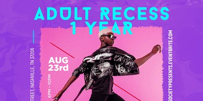 Adult Recess 1 Year Anniversary