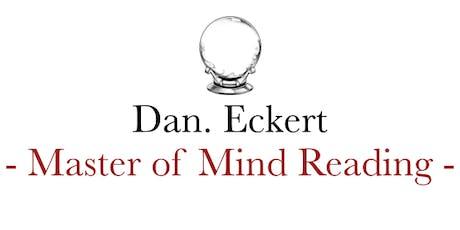 The Mental Mysteries of Dan Eckert, Master Mind Reader tickets