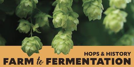 Hops & History: Farm to Fermentation tickets