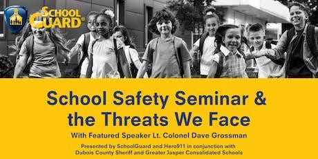 School Safety Seminar & The Threats We Face - Jasper tickets