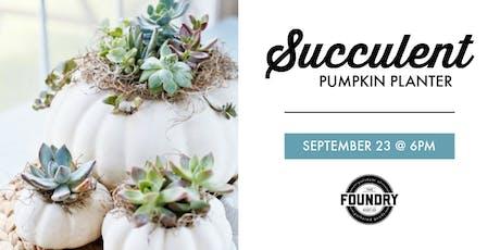 The Foundry - Succulent Pumpkin Planter tickets
