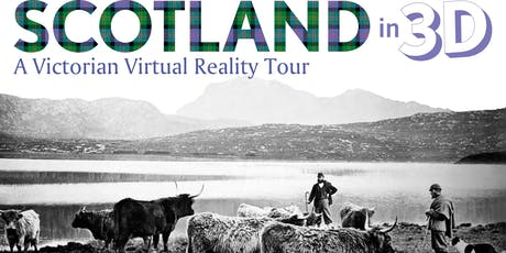 Scotland in 3D – A Victorian Virtual Reality Tour tickets