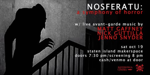 NOSFERATU: Film Screening with Live Avant-Garde Music 10/19/19