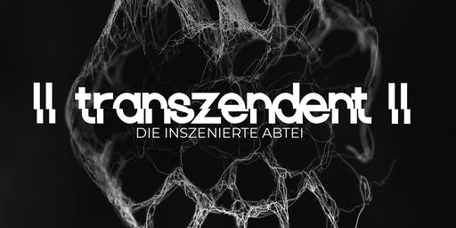 transzendent -DIE INSZENIERTE ABTEI-