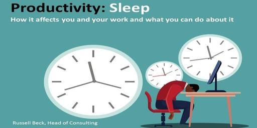 Productivity: Sleep - Northampton