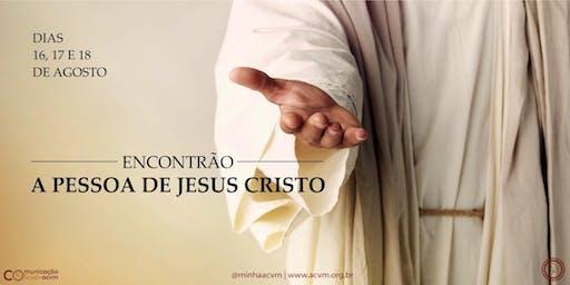Encontrão A Pessoa de Jesus Cristo