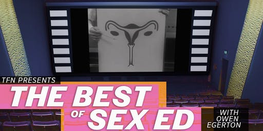 TFN Presents…Best of Sex Ed with Owen Egerton!