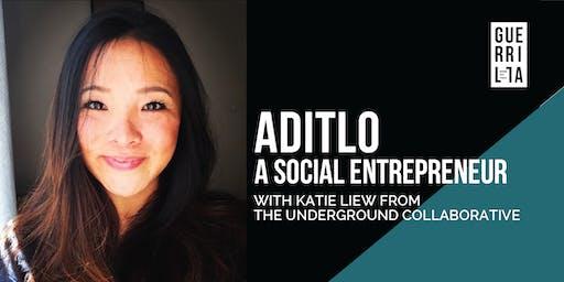 ADITLO : A Social Entrepreneur