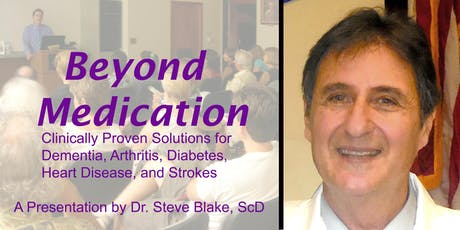 Beyond Medication~Safe Solutions for Arthritis, Diabetes, Strokes, Dementia tickets