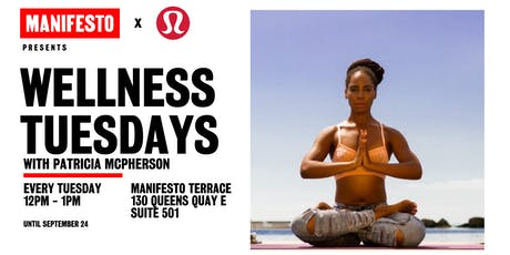 Manifesto x Lululemon Present: Wellness Tuesdays with Patricia McPherson tickets