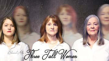 "Edward Albee's ""Three Tall Women"""