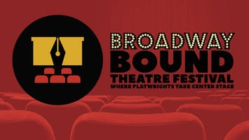 Broadway Bound Theatre Festival