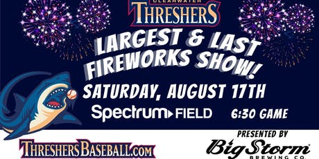 Clearwater Threshers - Largest & Last Fireworks of the Season - August 17 tickets