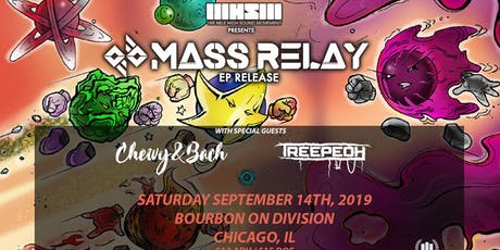 Mass Relay (EP Release) // Chewy&Bach // Treepeoh tickets