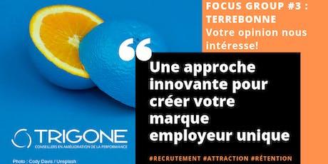 FOCUS GROUP RH #3 - Une solution innovante Marque Employeur  - Terrebonne billets