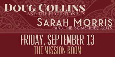 Doug Collins & The Receptionists +  Sarah Morris & The Sometimes Guys