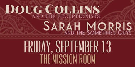 Doug Collins & The Receptionists +  Sarah Morris & The Sometimes Guys tickets