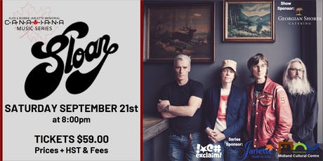 Sloan - Alex & Bobbie Jarlette Memorial Canadiana Music Series tickets