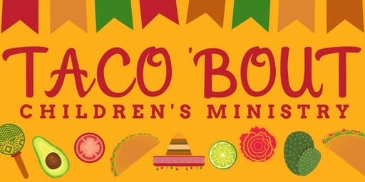 Taco 'Bout Children's Ministry