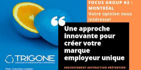 FOCUS GROUP RH #2 - Une solution innovante Marque Employeur - Montréal billets