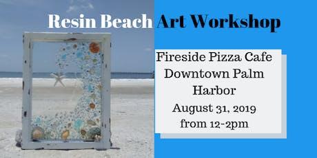 Resin Beach Art Workshop - Fireside Pizza Cafe tickets