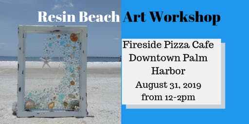 Resin Beach Art Workshop - Fireside Pizza Cafe