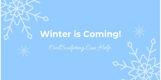 Winter is Coming! And CoolSculpting Can Help!
