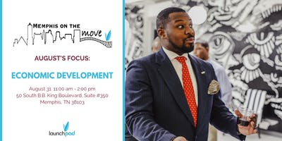 Memphis On The Move. August's Focus: Economic Development