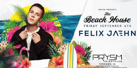 THE BEACH HOUSE FT: FELIX JAEHN tickets
