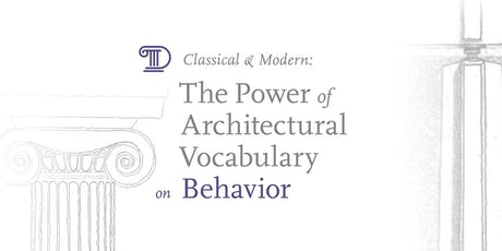 Classical & Modern: The Power of Architectural Vocabulary on Behavior  tickets