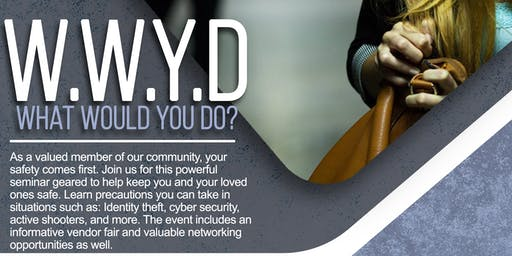 What Would You Do? Safety Seminar by TTCC & WCRHC