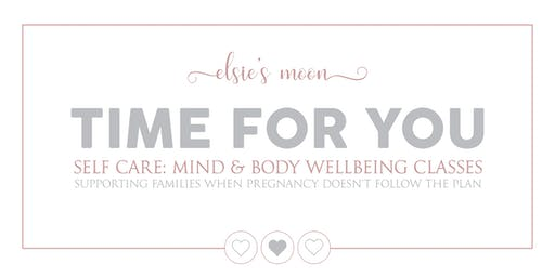 Time For You: Self Care - Mind & Body Wellbeing Class