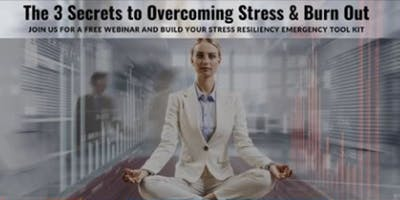 3 Secrets to Mindfulness Overcoming Stress & Burn Out