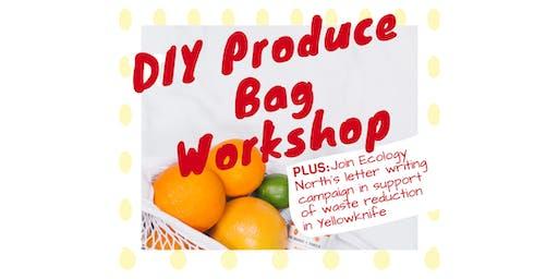 DIY Produce Bag Workshop / Letter Campaign