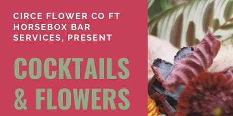 Cocktails & Flowers tickets
