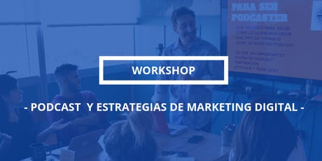 "Curso en We Work ""Hacé tu propio podcast""  tickets"