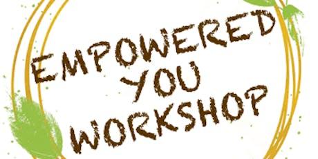 Empowered You Workshop tickets